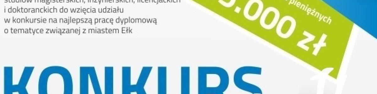 Konkurs na najlepszą pracę dyplomową o tematyce związanej z Miastem Ełk